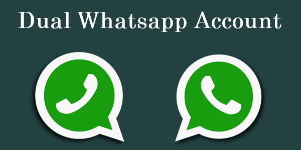 How To Use Dual WhatsApp On Android